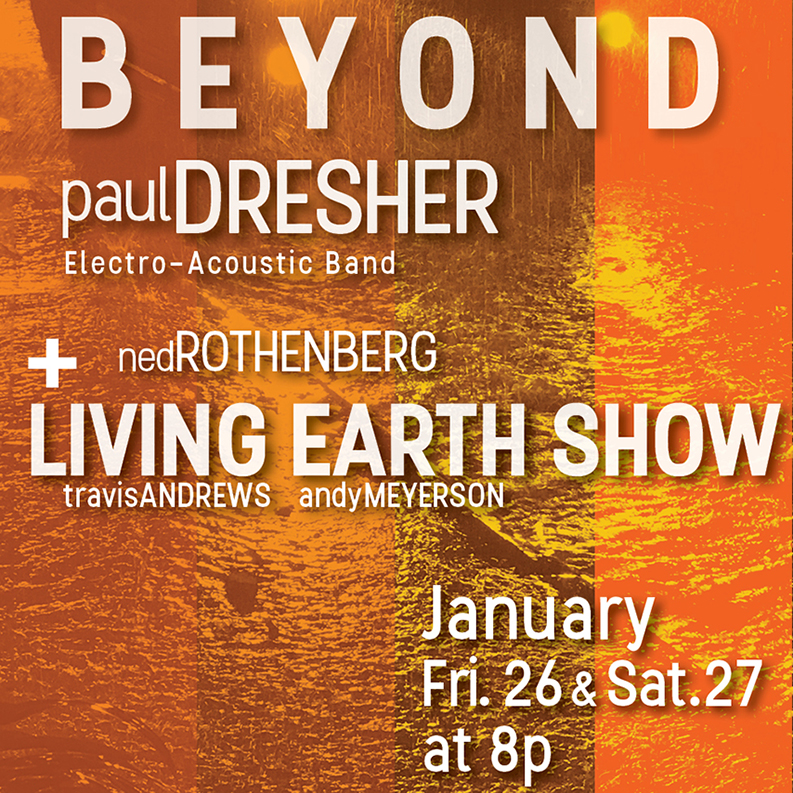 Paul Dresher Electro Acoustic Band + The Living Earth Show - Jan 26 & 27 -  8pm